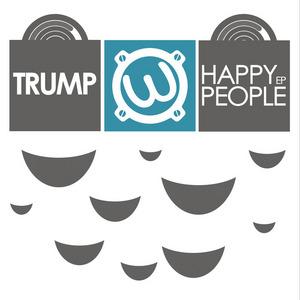 TRUMP - Happy People EP
