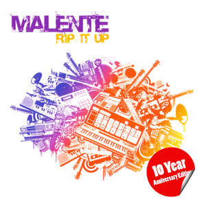 MALENTE - Rip It Up (10 Year Anniversary Edition)