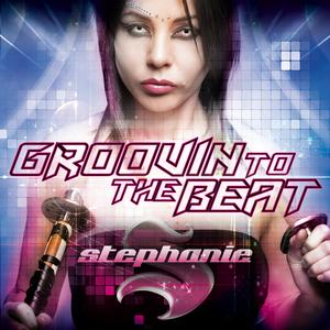 DJ STEPHANIE - Groovin To The Beat