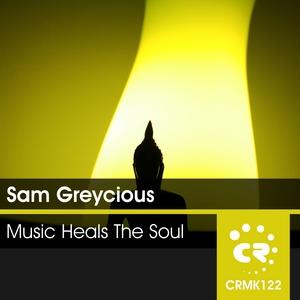 GREYCIOUS, Sam - Music Heals The Soul