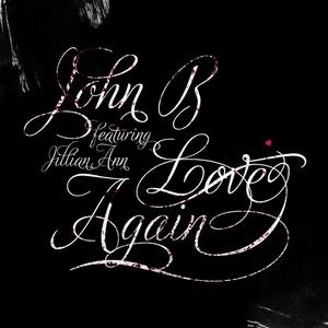 JOHN B feat JILLIAN ANN - Love Again
