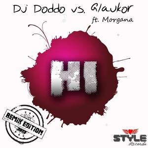 DJ DODDO/GLAUKOR feat MORGANA - Hi (Remix Edition)
