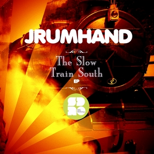 JRUMHAND - The Slow Train South EP