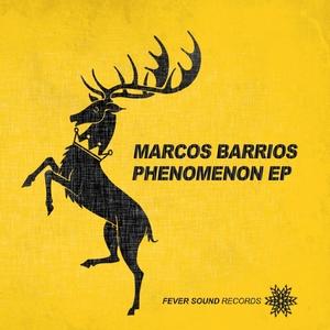 BARRIOS, Marcos - Phenomenon EP