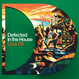 VARIOUS - Defected In The House - Goa 09