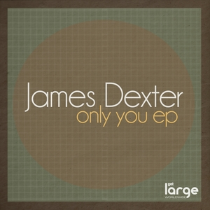 DEXTER, James - Only You EP