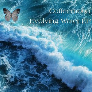 COFFEEMOON - Evolving Water EP