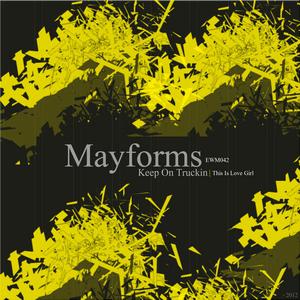 MAYFORMS - Keep On Truckin