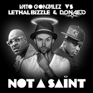 GONZALEZ, Vato vs LETHAL BIZZLE/DONAEO - Not A Saint (Deekline remix exclusive to Juno)