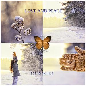 DJ ROSTEJ - Love & Peace