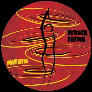 MIKKIM - Ritual Skank