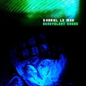 GABRIEL LE MAR - Benevolent Chaos