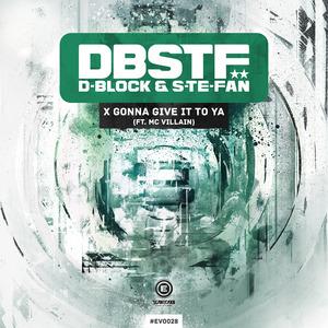 D BLOCK/S TE FAN feat MC VILLAIN - X Gonna Give It To Ya