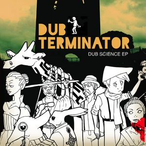 DUB TERMINATOR/JGT JUGGLER - Dub Science EP