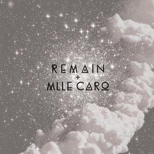 REMAIN/MLLE CARO - Heate