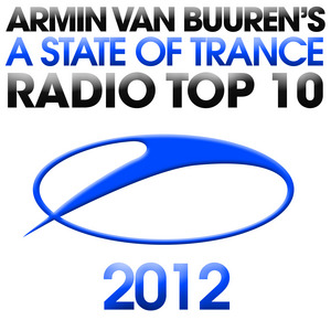 VAN BUUREN, Armin/VARIOUS - A State Of Trance Radio Top 10 2012
