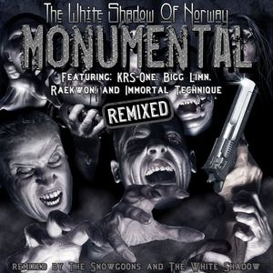 WHITE SHADOW, The feat KRS ONE/BIGG LIMN/RAEKWON/IMMORTAL TECHNIQUE - Monumental (remixed)