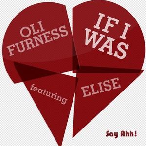OLI FURNESS feat ELISE - If I Was