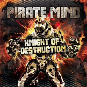 PIRATE MIND - Knight Of Destruction