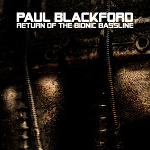 BLACKFORD, Paul - Return Of The Bionic Bassline