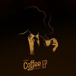 FANU - Coffee Crazy EP