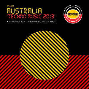 AUSTRALIA - Techno Music 2013