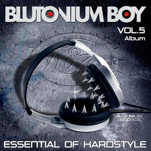 BLUTONIUM BOY - Essential Of Hardstyle Vol 5