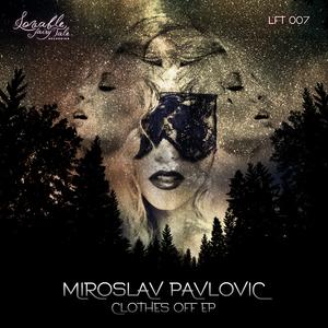 PAVLOVIC, Miroslav - Clothes Off EP