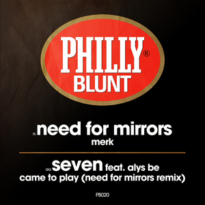 NEED FOR MIRRORS/SEVEN - Merk/Came To Play