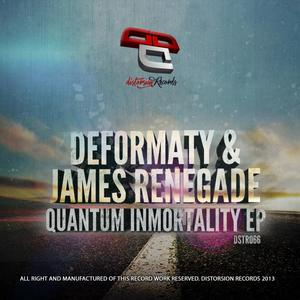 DEFORMATY/JAMES RENEGADE - Quantum Immortality EP
