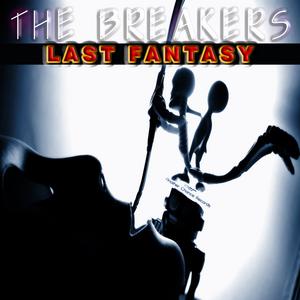 BREAKERS SPAIN, The - Last Fatansy