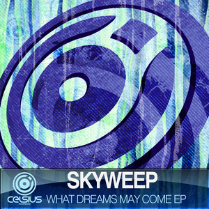 SKYWEEP - What Dreams May Come EP