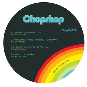 CAPITAN FUTURO/DAVE GERRARD/DJ BUTCHER/ILL ADVISED - Chopshop Music Turns Me On Vol 2