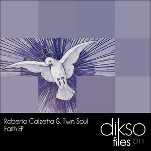 CALZETTA, Roberto/TWIN SOUL - Faith EP