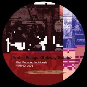PELAGO, Archie - Subway Gothic