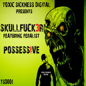 SKULLFUCK3R feat FERALIST - Possessive