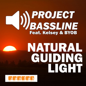 PROJECT BASSLINE feat KELSEY & BYOB - Natural Guiding Light