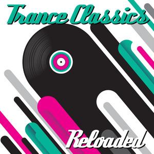 VARIOUS - Trance Classics Reloaded