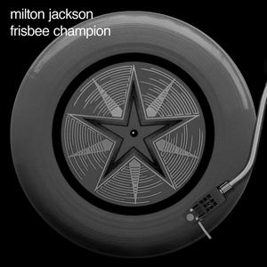 JACKSON, Milton - Frisbee Champion
