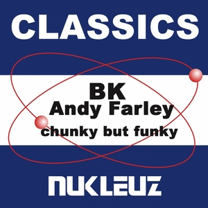 BK/ANDY FARLEY - Chunky But Funky