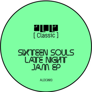 SIXTEEN SOULS - Late Night Jam EP