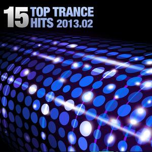 VARIOUS - 15 Top Trance Hits 2013.02