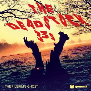 DEADSTOCK 33S, The - The Pilgrim's Ghost