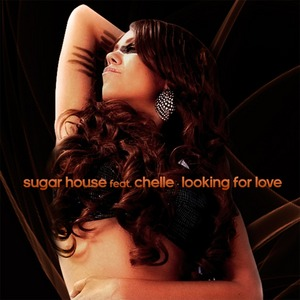 SUGAR HOUSE/CHELLE - Looking For Love