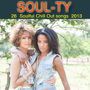 SOUL TY - 26 Soulful Chill Out Songs 2013