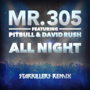 MR 305 feat PITBULL/DAVID RUSH - All Night