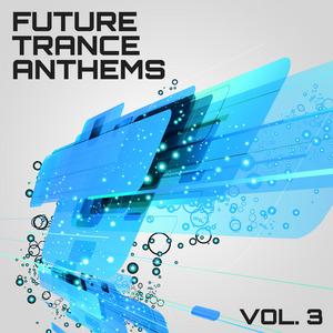 VARIOUS - Future Trance Anthems Vol 3