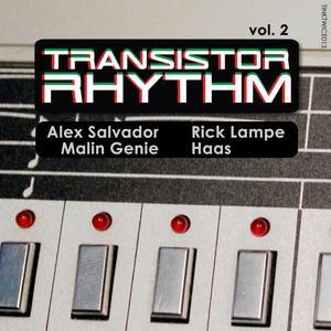 LAMPE, Rick/MALIN GENIE/ALEX SALVADOR/HAAS - Transistor Rhythm Volume 2