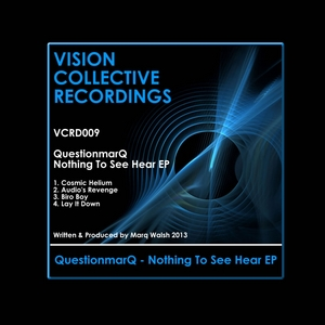 QUESTIONMARQ - Nothing To See Hear EP