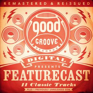FEATURECAST - Remastered & Reissued